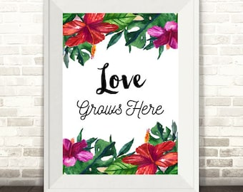 Love Grows Here Print, Tropical Print, Monstera Print, Watercolor Print, Tropical Floral Print, Tropical Flowers