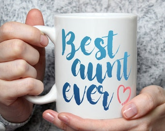 Best Aunt Ever Mug - Cute Coffee Mug Perfect Gift For Auntie From Niece or Nephew