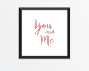 You and Me Print / Love Print / Couple Print / Valentines Print / Love / Valentines Gift / Anniversary gift / Wedding Gift