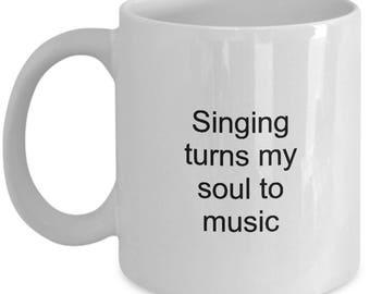 Singer Coffee Mug Singing Turns My Soul to Music