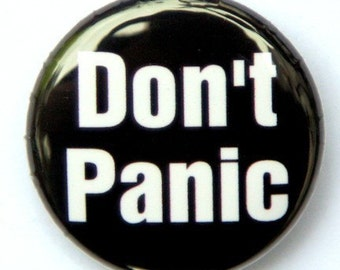 Don't Panic - Pinback Button Badge 1 inch