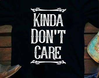 Kinda don't care, Country Shirt, Country Music shirt, Southern Girl, Dustin Lynch, Concert Tee, Honky tonk shirt, Christmas Gift, Country