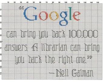 Neil Gaiman Google/Librarian QUOTE Cross Stitch Pattern ~ Instant PDF Download!