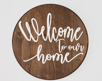 Round Welcome to our home wood sign, Housewarming Gift, Newlywed Gift, Entryway Sign, Rustic, Calligraphy, boho, Farmhouse, hand painted