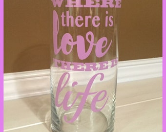 Where There is Love There is Life Vase