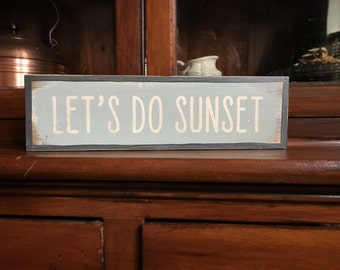 Let's do sunset  - handmade rustic sign