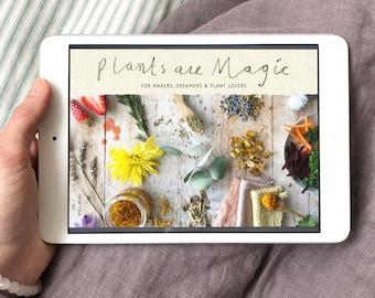 Volume 1 - Plants Are Magic - Digital Magazine - Botanical Creativity / eMagazine / eBook / PDF