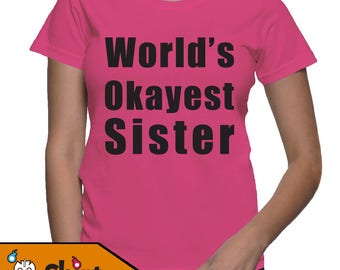 World's Okayest Sister Gift Tee