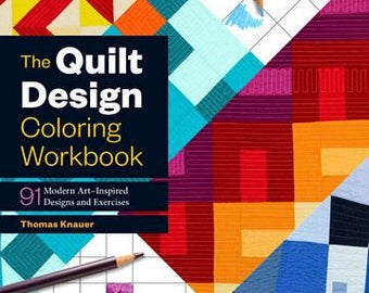 The Quilt Design Coloring Workbook BOOK by Thomas Knauer