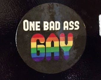 One Bad Ass Magnet, One Bad Ass Refrigerator Magnet, Gay Pride Magnet, Gay Refrigerator Magnet, Gay Pride Magnet, Gay Male Art, Gay Magnet,