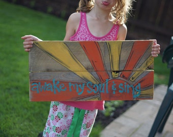 awake my soul and sing reclaimed wood sign