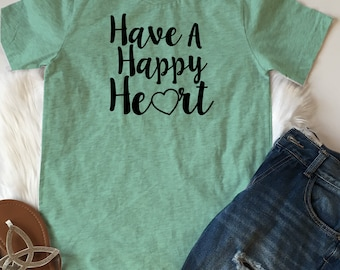 Have A Happy Heart - Graphic T-shirt, women's