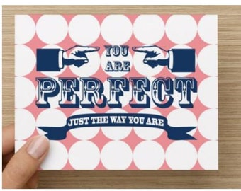 You Are Perfect 4x6 card