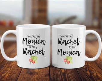 You're The Monica To My Rachel Mug, You're The Rachel To My Monica, Best Friend Gift, Friend Mug, Funny Coffee Mugs, Bestie Gift Mug for Her