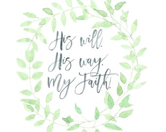 His Will His Way My Faith / Original Hand Lettered Watercolor By Maria Gibson