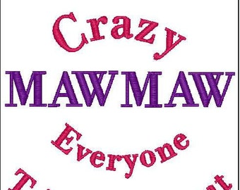 I'm that crazy mawmaw everyone told you about embroidery design