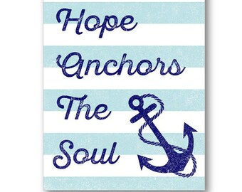 Hope Anchors The Soul Poster Print, Anchor Canvas, Anchor Wall Art, Nautical Wall Art, Hope Canvas, Hope Anchor Nursery Art, Anchor Wall Art