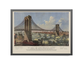 Great East River Suspension Bridge Art Print - East River Bridge Print - Currier and Ives Art Print -New York to Brooklyn Bridge Art Print