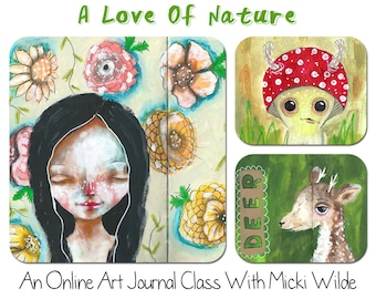 A Love Of Nature - A self paced online art workshop with Micki Wilde.