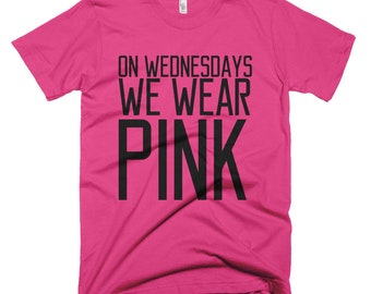 Funny On Wednesday We Wear Pink Quote T-Shirt gift for her Short-Sleeve We Wear Pink T-Shirt On Wednesdays Tee Wear Pink Shirt Mean Girl Say