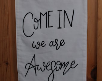 Hand Painted Canvas Wall Hanging Come In We Are Awesome