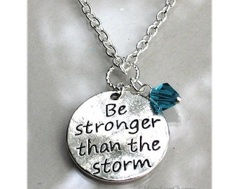 Be Stronger Than The Storm Necklace Personalize Custom Birthstone Crystal Charm Necklace Be Stronger Than The Storm Necklace Gift For #N537
