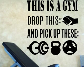 Gym Wall Decal, Fitness Decor, This is a Gym Drop the Phone and Pick up These Weights. Gym Sign, Weights Sign