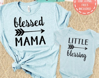 Mom and Baby svg, Blessed Mama svg, Little Blessing svg, Matching Shirts svg, Cutting File, Personal & Commercial Use, Instant Download