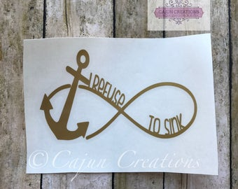 Infinity decal, car decal, anchor decal, vehicle decal,  I refuse to sink, vinyl decal, custom decals