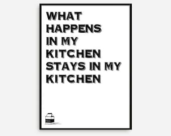 """Motivational Print Typography Poster """"What Happens in my Kitchen, Stays in my Kitchen"""" Wall Decor Inspirational Print Home Kitchen Decor"""