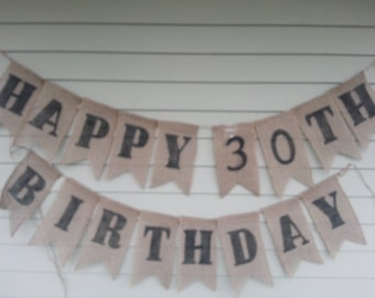 Happy  30th Birthday Banner. Made by a stay at home veteran.
