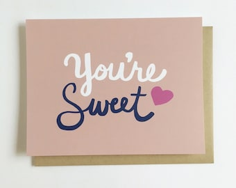 You're Sweet Greeting Card // Stationary