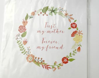 SALE! First my mother, Forever my friend. Printed 5x7