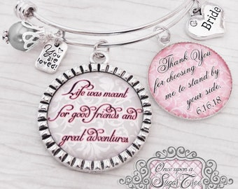 Bride Gift from Bridesmaid Maid of Honor-Life was meant for great friends and great adventures- Personalized BANGLE Bracelet -Gift for Bride