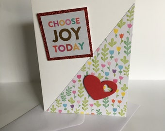 Choose Joy Today Handmade One of a Kind Greeting Card