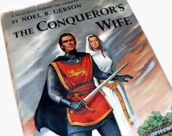 The Conqueror's Wife - Noel B. Gerson, William the Conqueror, Middle Ages Norman King of England, medieval times, Matilda of Flanders
