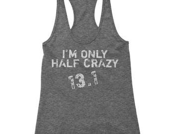 13.1 I'm Only Half Crazy Marathon Racerback Tank Top for Women