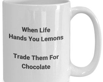 When life hands you lemons - trade them for chocolate - funny coffee mug tea cup ceramic