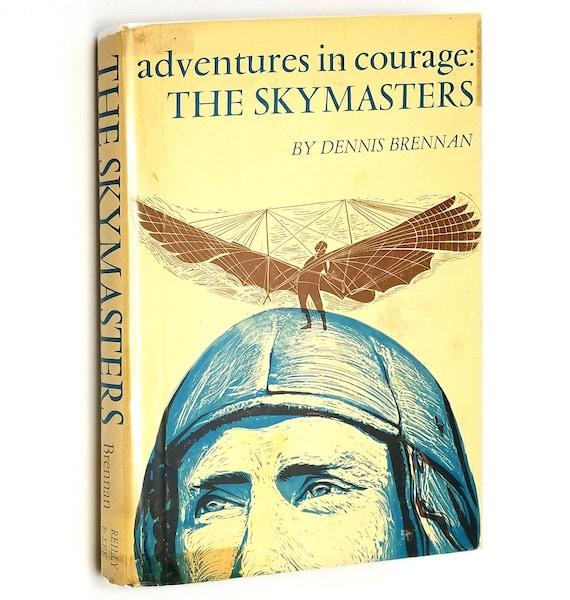 Adventures in Courage: The Skymasters by Dennis Brennan 1968 1st Edition Hardcover HC w/ Dust Jacket DJ - Aeronautics