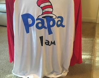 Papa I Am Shirt (Dr. Seuss)
