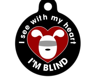 I See with my Heart - Blind Medical ID Tag - Dog Medical Alert Pet Tag, Dog Tag, Child ID Tag