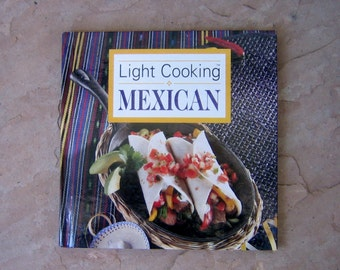 Mexican Cook Book, Light Cooking Mexican Cookbook, 1994 Vintage Cookbooks