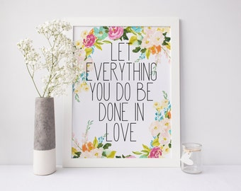 "PRINTABLE Art ""Let Everything you do be done in Love"" Floral Art Print Floral Wall Art Inspirational Quote Nursery Decor Nursery Wall Art"