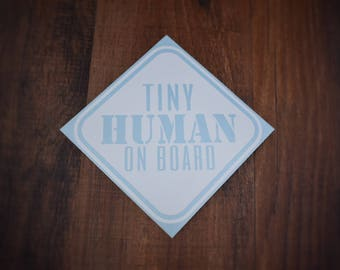 Unique Baby on Board Sticker - Tiny Human On Board Car Decal - Fluorescent Decal - Baby on Board Sign - Baby Shower Gift - New Mom Gift
