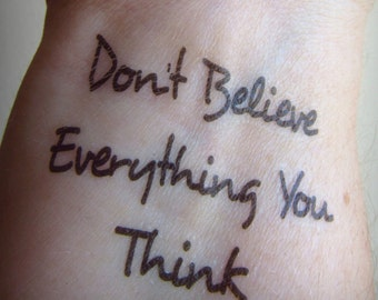 """ONE Set """"DON'T BELIEVE Everything You Think"""" Temporary Tattoos"""