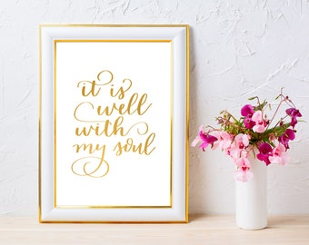 It Is Well With My Soul, Hand Lettered Gold Foil Print