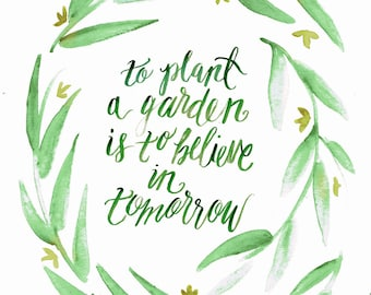 SALE! To Plant a Garden is to Believe in Tomorrow - Audrey Hepburn Print //Quote Art, Mother Gift, Garden Quote, Audrey Quote