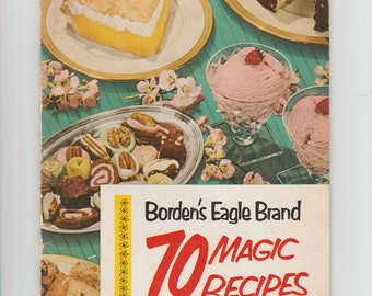 Borden's Eagle Brand 70 Magic Recipes with Bonus Insert Mid Century Vintage Cookbook Booklet Printed in U.S.A.