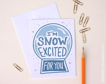 """Funny Congratulations Card, Encouragement Card, Way to Go Card, New Job Card """"I'm snow excited for you"""", A2 greeting card"""