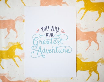 Greatest Adventure Hand Lettered Print (5x7  digitally printed)
